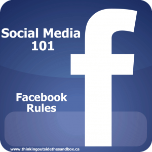 Thinking Outside The Sandbox: Business facebookrules-300x300 Social Media 101: Facebook Rules All Posts Social Media TOTS Business  social media rules Facebook banners