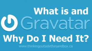 Thinking Outside The Sandbox: Business gravatarpic-300x168 Gravatar: What It Is and Why You Need It All Posts Blogging  improve help gravatar free blog