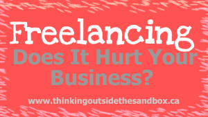 Thinking Outside The Sandbox: Business freelance-300x169 Freelancing - Does It Hurt Your Business? All Posts Blogging Small Business  small business money freelance