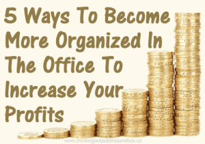 ways to become more organized to get better profits