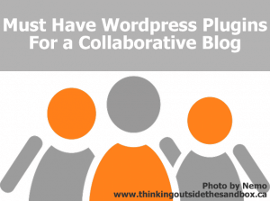 Thinking Outside The Sandbox: Business musthavewordpresspluginsforacollaborativeblog-300x223 Must Have Wordpress Plugins For a Collaborative Blog All Posts Blogging  wordpress plugin must have how to blogging bloggers blogger blog