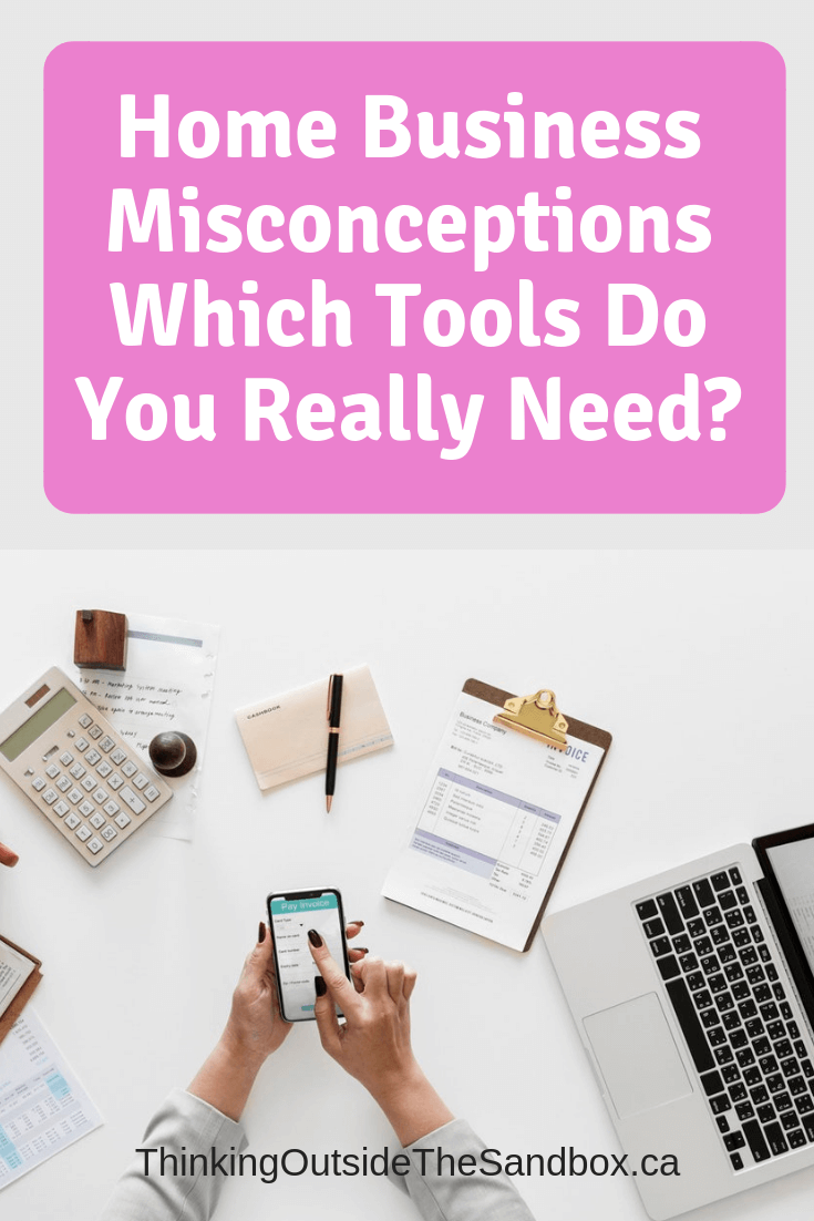 Thinking Outside The Sandbox: Business Home-Business-Misconceptions-Which-Tools-Do-You-Really-Need_ Home Business Misconceptions Which Tools Do You Really Need? Blogging Motivation Small Business TOTS Business  work at home mom wahm run a business misconceptions entrepreneur