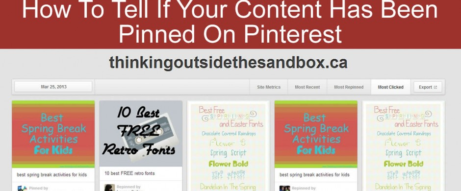 Thinking Outside The Sandbox: Business How-To-Tell-If-Your-Content-Has-Been-Pinned-On-Pinterest-940x390 How To Tell If Your Content Has Been Pinned All Posts Social Media  social media Pinterest how to