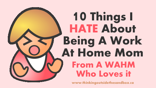 Thinking Outside The Sandbox: Business wahm-hate 10 Things I HATE About Being A WAHM All Posts Blogging Small Business  working mother working mommy working at home work life balance wahm