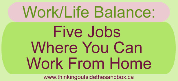 Thinking Outside The Sandbox: Business 5-jobs-where-you-can-work-from-home Work/Life Balance: 5 Jobs Where You Can Work From Home All Posts  working mother working mom work/life balance wahm small business home business entreprenuer business advice business