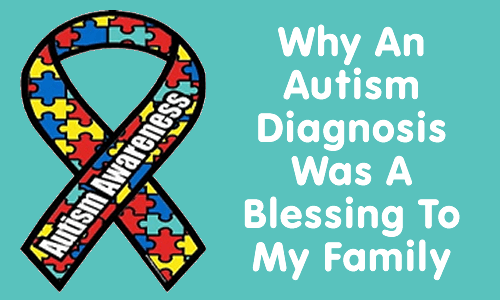 why an autism diagnosis was a blessing to my family