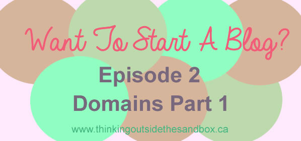 Thinking Outside The Sandbox: Business want-to-start-a-blog-all-about-domains Want To Start A Blog?- Episode 2 Installing a Domain All Posts Blogging  how to blogging bloggers blogger blog