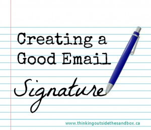 Thinking Outside The Sandbox: Business signature-300x260 How Do You Sign Your Emails? All Posts Blogging Small Business  how to email business advice