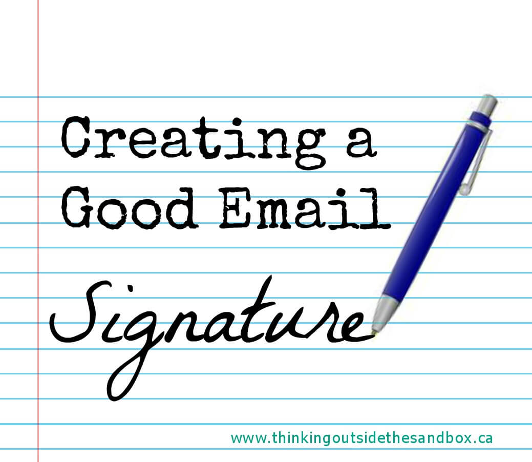 Thinking Outside The Sandbox: Business signature How Do You Sign Your Emails? All Posts Blogging Small Business  how to email business advice