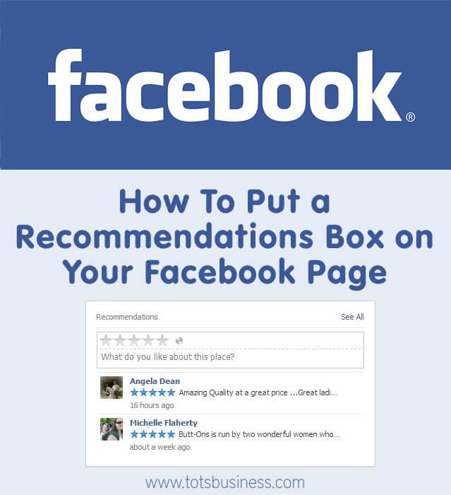Thinking Outside The Sandbox: Business How-To-Put-A-Recommendations-Box-On-A-Facebook-Business-Page How To Put a Recommendations Box on your Facebook Page All Posts Free eBooks Social Media TOTS Business  Facebook Recommendations box Facebook