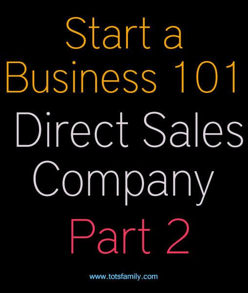 Start A Business Direct Sales Comapny Part 2
