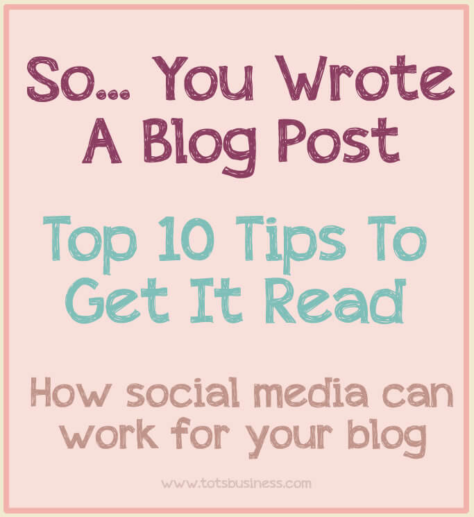 Top Ten Tips To Get Your Blog Post Read
