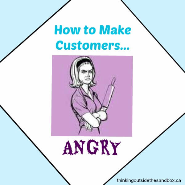 Thinking Outside The Sandbox: Business angrycustomer How to Make Your Customers Angry All Posts Small Business  customer service