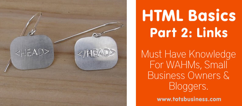 Thinking Outside The Sandbox: Business HTML-Basics-Links HTML Basics Part 2: Links. Must-Have Knowledge For WAHMs, Small Business Owners or Bloggers. All Posts Blogging  links html