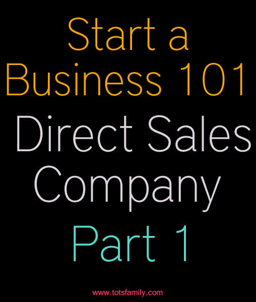Thinking Outside The Sandbox: Business Start-A-Business-Direct-Sales-Comapny-Part-1 Start a Business 101 – Direct Sales Company Part 1 All Posts Small Business  MLM how to direct sales