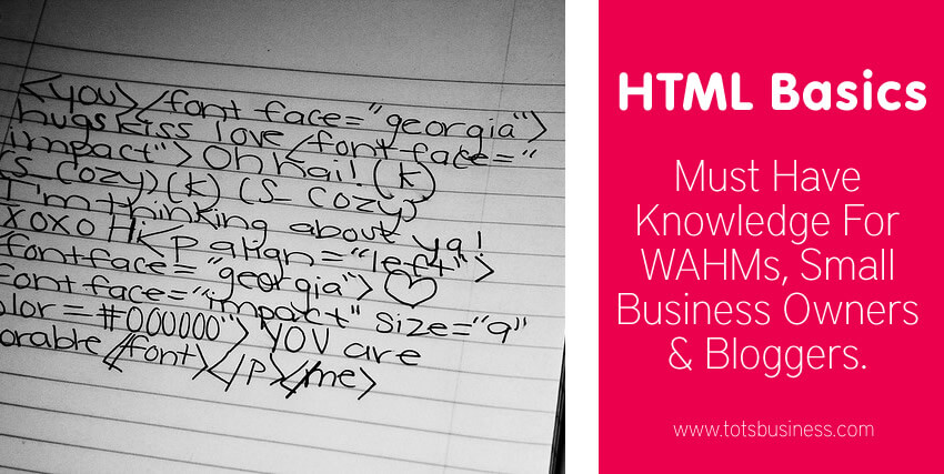 Thinking Outside The Sandbox: Business html-basics HTML Basics. Must-Have Knowledge For WAHMs, Small Business Owners and Bloggers. All Posts Blogging Small Business  html