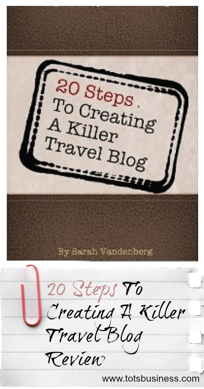Thinking Outside The Sandbox: Business 20-Steps-To-Creating-A-Killer-Travel-Blog-Review E-book Review '20 Steps to Creating a Killer Travel Blog' All Posts Blogging  Travel e-book book review blogging blog