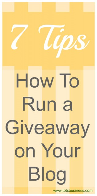 7 Tips On How To Run a Giveaway on Your Blog