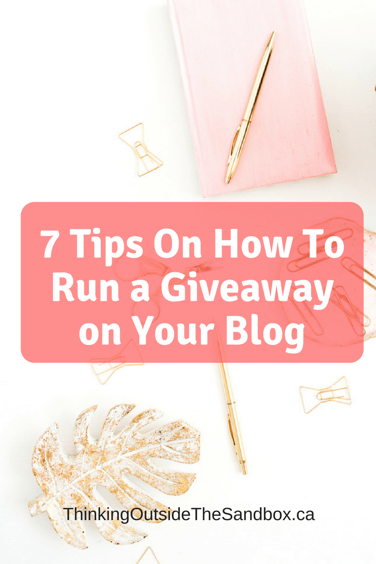 Thinking Outside The Sandbox: Business 7-Tips-On-How-To-Run-a-Giveaway-on-Your-Blog 7 Tips On How To Run a Giveaway on Your Blog All Posts Blogging Free eBooks Small Business TOTS Business  rafflecopter giveaway tips giveaway rules giveaway
