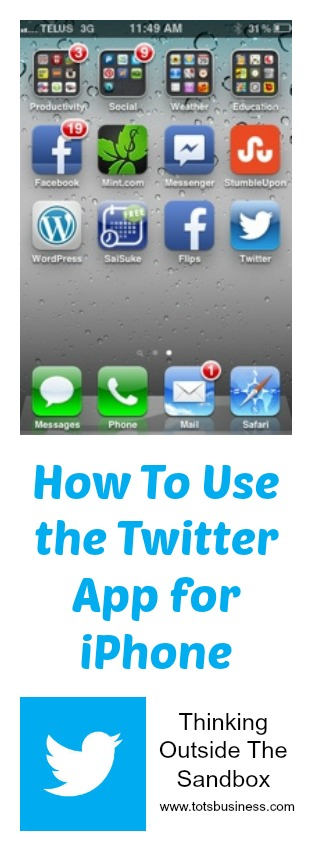 Thinking Outside The Sandbox: Business How-To-Use-the-Twitter-App-for-iPhone Quick Tip: How To Use the Twitter App for iPhone All Posts Blogging Social Media  twitter social media blog apps #socialmedia #cdnmomsblog