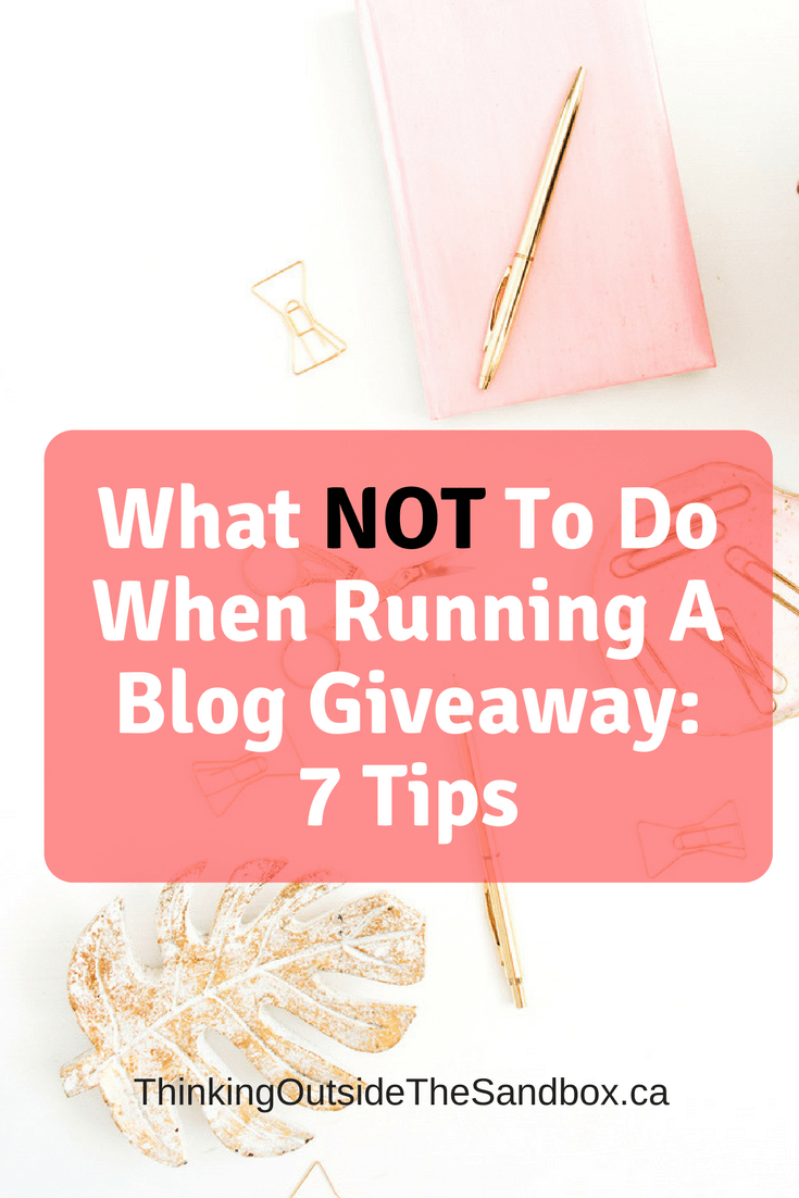 Thinking Outside The Sandbox: Business What-NOT-To-Do-When-Running-A-Blog-Giveaway_-7-Tips What NOT To Do When Running A Blog Giveaway: 7 Tips All Posts Blogging Free eBooks Small Business TOTS Business  rafflecopter giveaway tips giveaway rules giveaway blogging blog