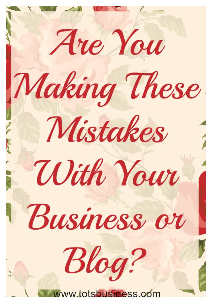 Thinking Outside The Sandbox: Business Are-You-Making-These-Mistakes-With-Your-Business-or-Blog Are You Making These Mistakes With Your Business/Blog? All Posts Blogging Small Business  tips mistakes business advice blogging