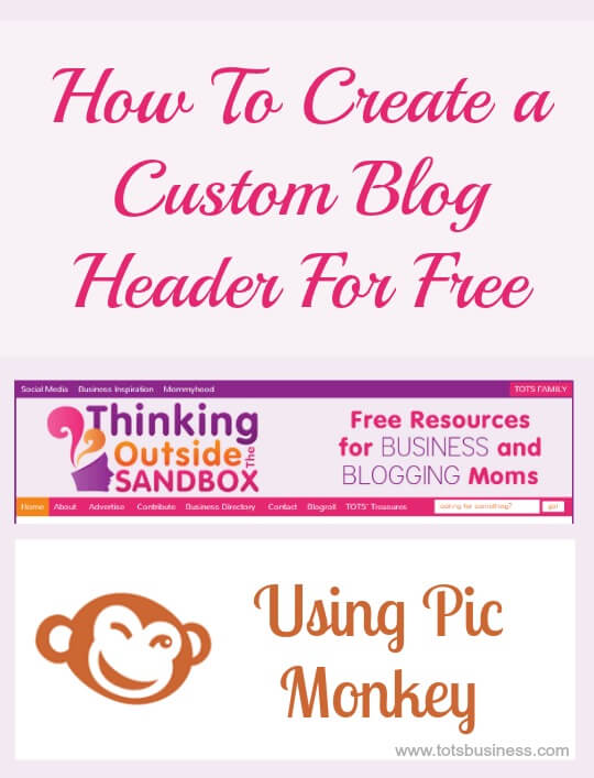 Thinking Outside The Sandbox: Business How-To-Create-A-Custom-Blog-Header-For-Free How To Create a Custom Blog Header for Free All Posts Blogging TOTS Business  how to free design blog