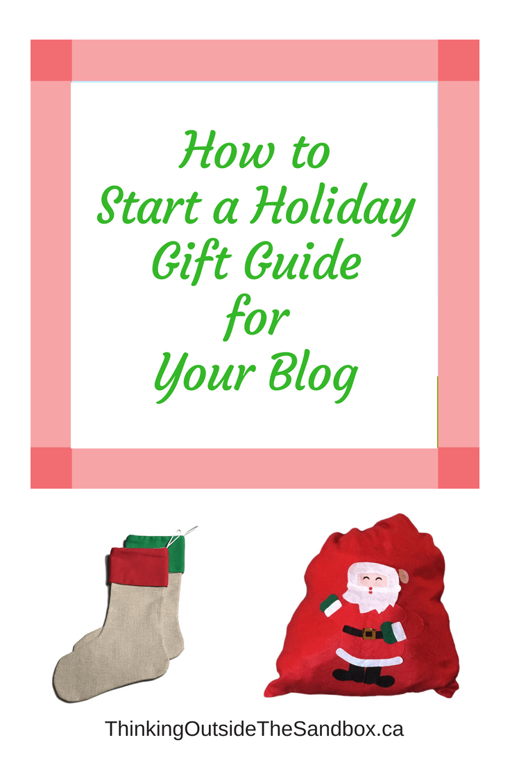 Thinking Outside The Sandbox: Business How-To-Start-a-Holiday-Gift-Guide-for-Your-Blog How To Start a Holiday Gift Guide for Your Blog All Posts Blogging Small Business TOTS Business  how to holiday gift guide gift guide Christmas Shopping blog