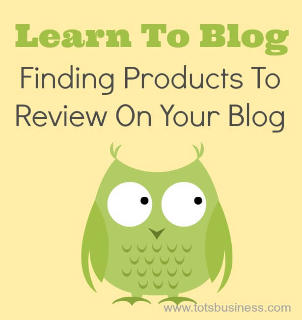 Thinking Outside The Sandbox: Business Finding-Products-To-Review-On-Your-Blog- Where can I find Products for Review All Posts Blogging Free eBooks Motivation Small Business TOTS Business  review blog mom blog learn to blog how to blog blogging blogger blog