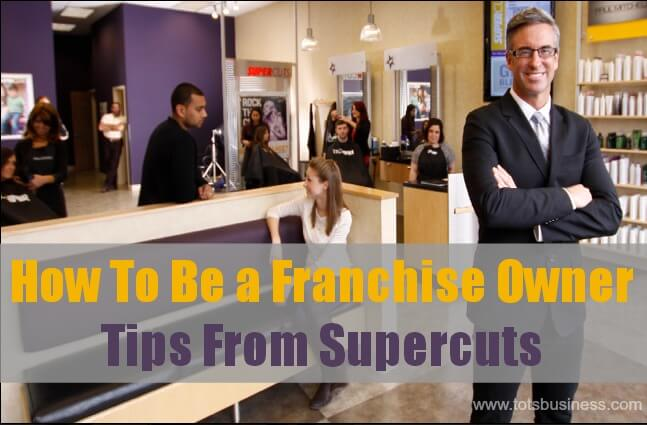 Thinking Outside The Sandbox: Business How-To-Be-a-Franchise-Owner-Tips-From-Supercuts How To Be a Franchise Owner - Tips From Supercuts. #franchising All Posts Small Business  tips supercuts how to franchise
