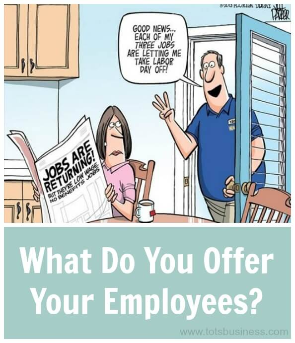 Thinking Outside The Sandbox: Business What-Do-You-Offer-Your-Employees What Do You Offer Your Employees? How To Get Employee Satisfaction. All Posts Small Business  employees employee satisfaction employee business benefits