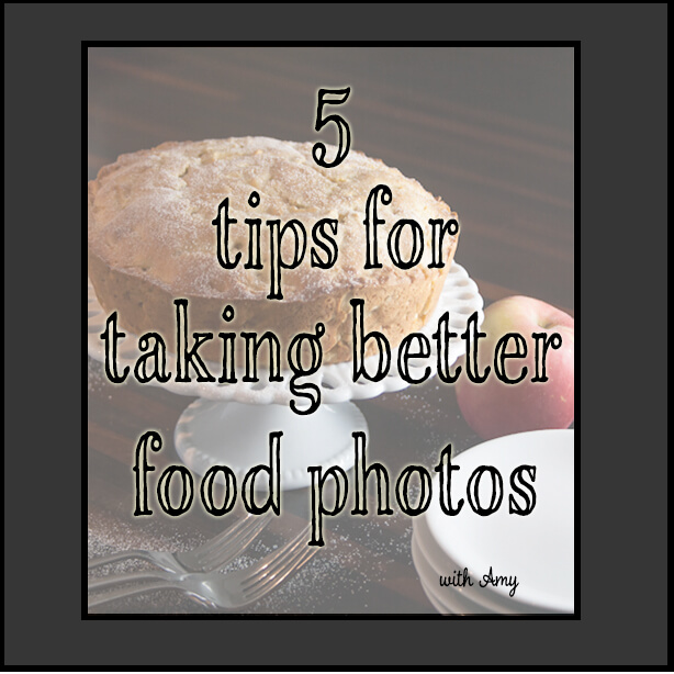 Thinking Outside The Sandbox: Business 5-tips-for-taking-food-photos 5 Tips for Taking Better Food Photos Using Light All Posts Blogging  taking photos photos Photo Tips mom blog foodie Food Photography Digitial Photography blog photo blog