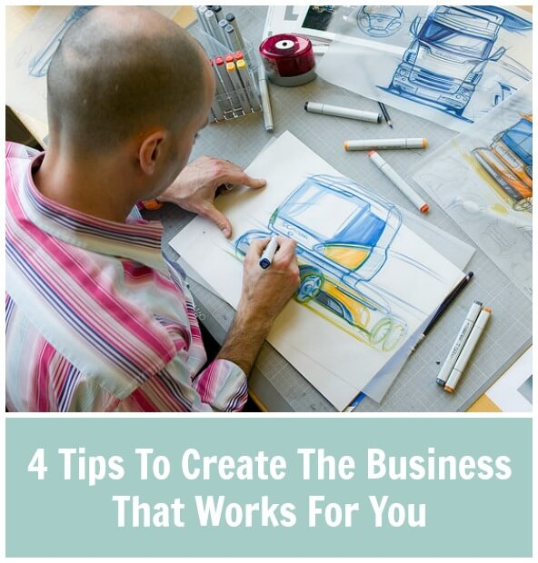 Thinking Outside The Sandbox: Business 4-Tips-To-Create-The-Business-That-Works-For-You 4 Tips to Create The Business that Works for You All Posts Motivation Small Business TOTS Business  working mom wahm Start a Business small business sahm