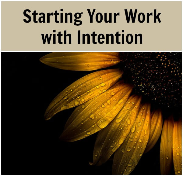 Thinking Outside The Sandbox: Business Starting-Your-Work-with-Intention Starting Your Work with Intention All Posts  new venture label intention inspiration business