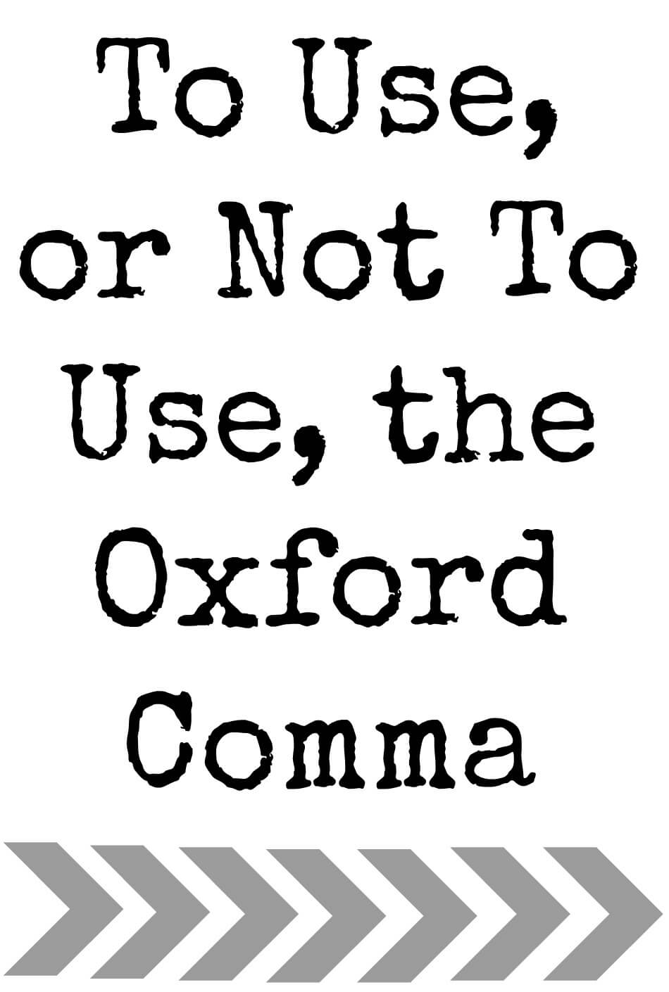 To Use, or Not To Use, the Oxford Comma