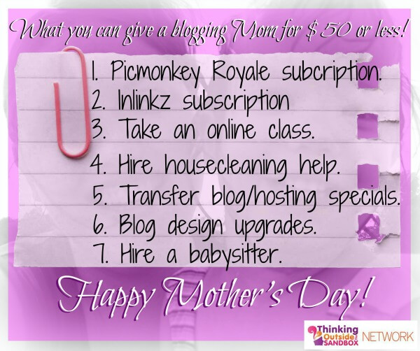 Thinking Outside The Sandbox: Business mothers-day-6 What Mom Bloggers Would Like for Mother's Day All Posts Blogging  mothers day mother mommy blogger husband gift blogging blog