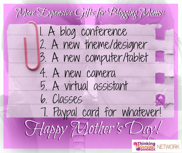Thinking Outside The Sandbox: Business mothers-day-8 What Mom Bloggers Would Like for Mother's Day All Posts Blogging  mothers day mother mommy blogger husband gift blogging blog