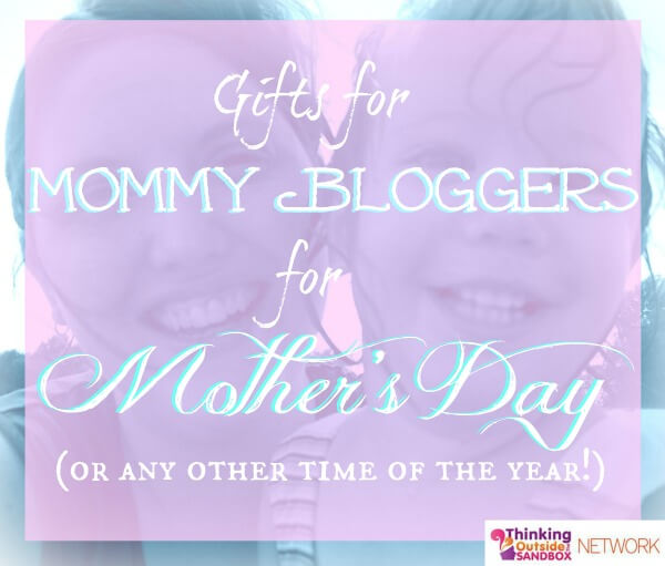 Gifts for mommy bloggers