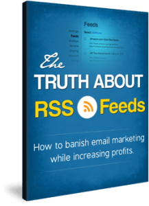 Free eBook Download – The Truth About RSS Feeds and RSS Readers - REVEALED: Discover How to ANNIHILATE Your Email Marketing Problems With This Highly Effective Alternative Thats Proving To Be Better Than Email.