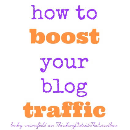 Thinking Outside The Sandbox: Business boost-traffic How To Boost Your Blog Traffic All Posts Blogging  how to boost traffic blogging blog