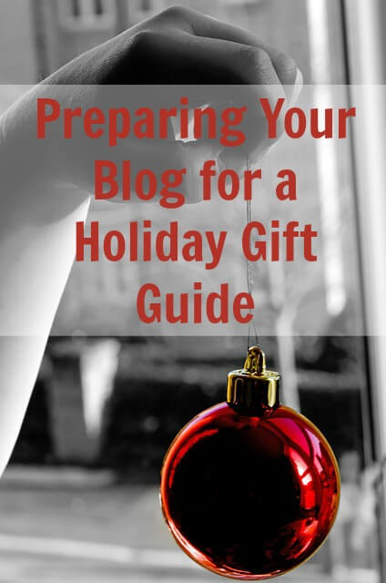 "Many Bloggers do Holiday Gift Guides but before you can ""do it"" you must learn how to prepare your Blog for a Holiday Gift Guide."