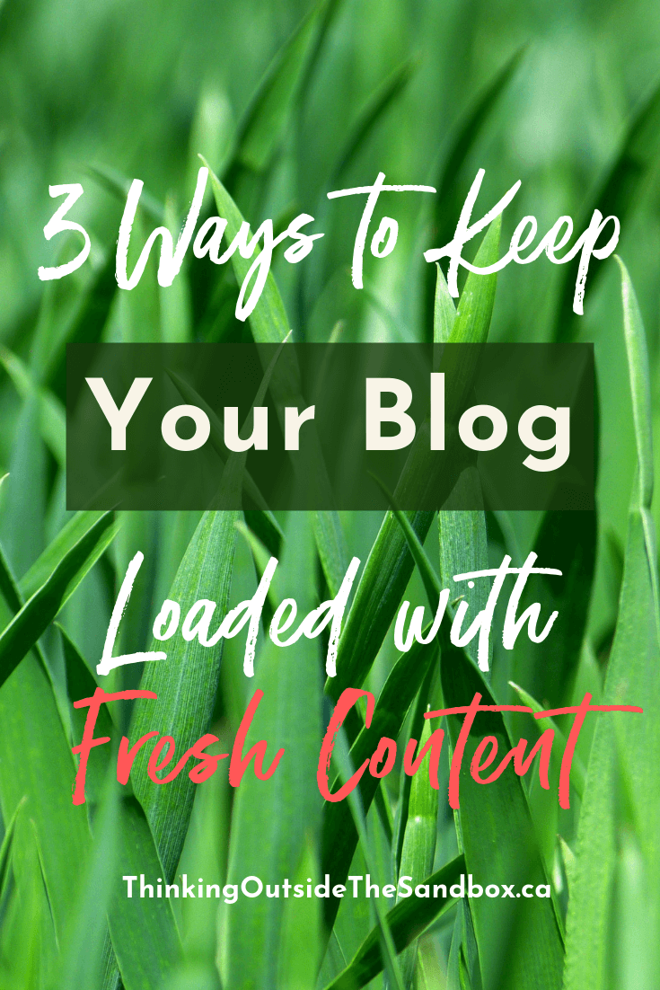 3 ways to keep your blog loaded with fresh content