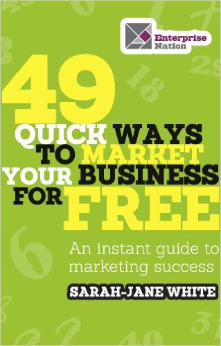 FREE 49 Quick Ways to Market Your Business for Free: An Instant Guide to Marketing Success eBook