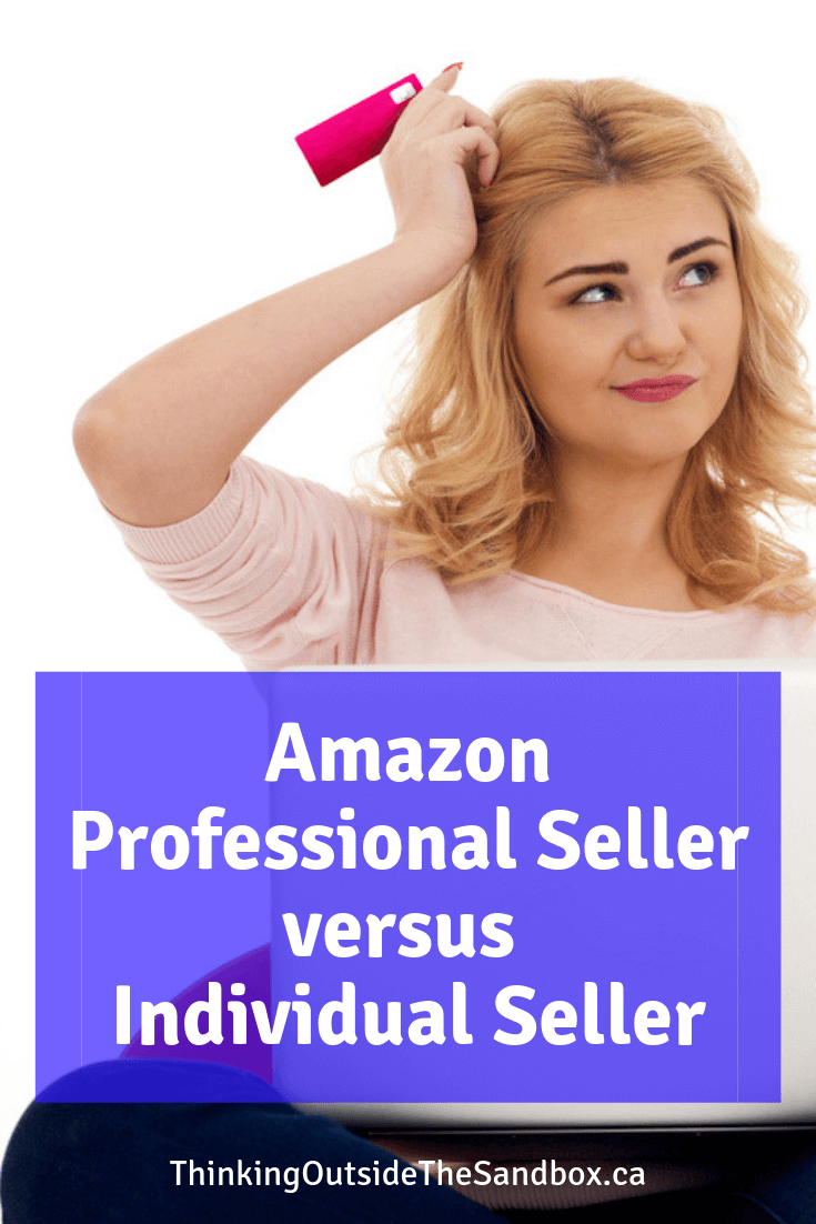 Thinking Outside The Sandbox: Business Amazon-Professional-Seller-versus-Individual-Seller Selling on Amazon Professional Seller versus Individual Seller All Posts Small Business TOTS Business  sell online ecommerce amazon