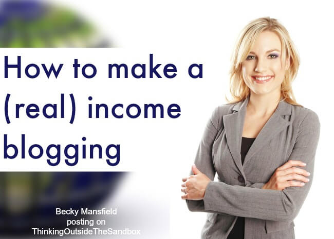 how to make a real income blogging