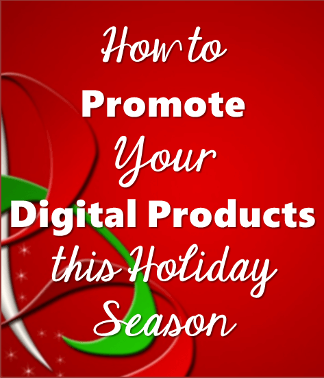 Thinking Outside The Sandbox: Business How-to-Promote-Digital-Products-Holidays How To Promote Your Digital Products This Holiday Season All Posts Blogging Small Business TOTS Business  promote ebooks holiday ebook digital christmas