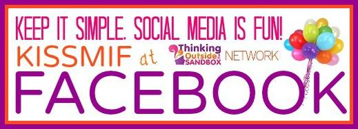 Thinking Outside The Sandbox: Business KISSMISF-FACEBOOK1 KISS MIF:  Keep it Simple, Social Media is Fun! All Posts Blogging Social Media  tsu social media Pinterest kissmif Facebook