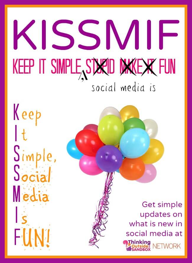 Thinking Outside The Sandbox: Business kISSMIF-BORDER1 KISS MIF:  Keep it Simple, Social Media is Fun! All Posts Blogging Social Media  tsu social media Pinterest kissmif Facebook