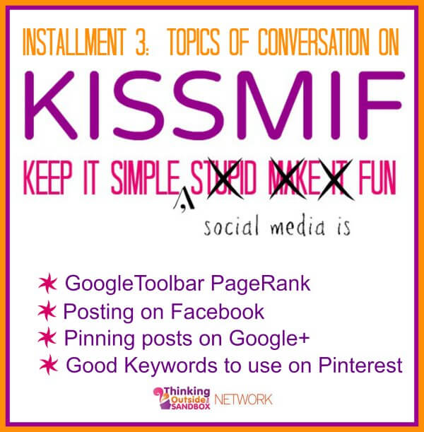 Thinking Outside The Sandbox: Business kissmif3 KISSMIF:  Toolbar PageRank is Dead and Other Social Media Tidbits All Posts Blogging Social Media  social media Pinterest kissmif google pagerank Facebook
