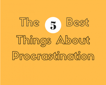 Thinking Outside The Sandbox: Business The-5-Best-Things-About-Procrastination-2-370x297 The 5 Best Things about Procrastination All Posts Blogging Small Business  tasks start progress procrastination procrastinate planning getting done finish